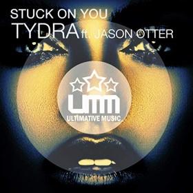 TYDRA FEAT. JASON OTTER - STUCK ON YOU